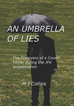 portada An Umbrella of Lies: The Discovery of a Covert Cameraman During the jfk Assasination (libro en Inglés)