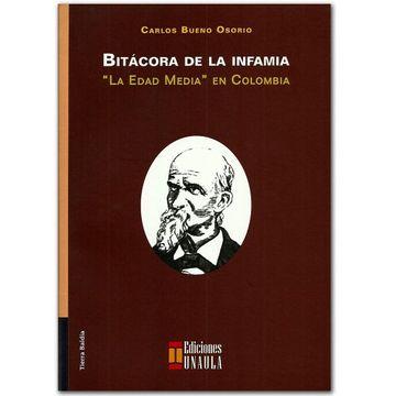 portada Bitacora de la Infamia la Edad Media en Colombia
