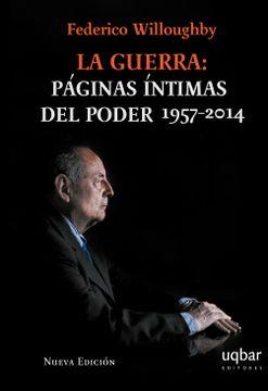 portada La Guerra: páginas íntimas del poder 1957-2014