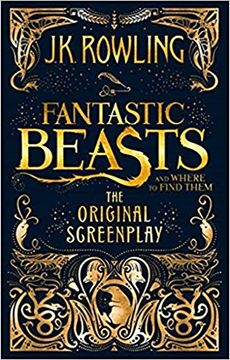 portada Fantastic Beasts and Where to Find Them: The Original Screenplay [Paperback] Rowling, J. K. (libro en inglés)
