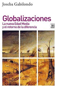 portada Globalizaciones. La Nueva Edad Media y el Retorno de la Diferencia (Filosofía y Pensamiento)