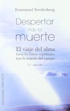 portada Despertar Tras la Muerte: El Viaje del Alma Hacia los Reinos Espirituales Tras la Muerte del Cuepo (Nueva Consciencia)