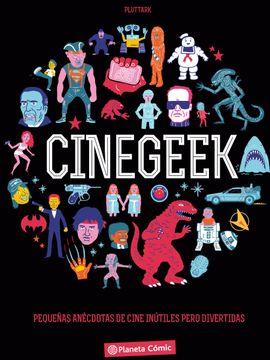 portada Cinégeek: Pequeñas Anécdotas de Cine Inútiles Pero Divertidas (bd - Autores Europeos)