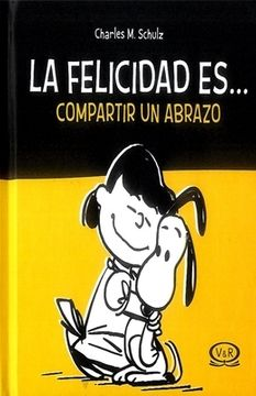 portada Snoopy la Felicidad Es…Compartir un Abrazo (Tapa Nueva)