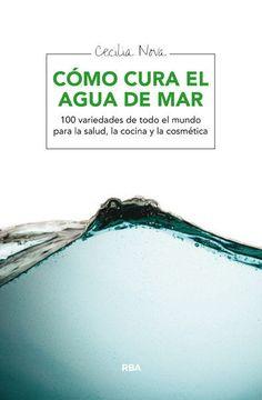 portada Cómo Cura el Agua de Mar: Beber Agua Marina Para Tratar Insomnio, Dermatitis y Otras Dolencias