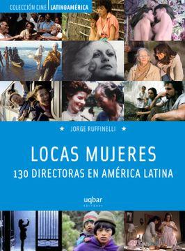 portada Locas Mujeres. 130 Directoras en America Latina