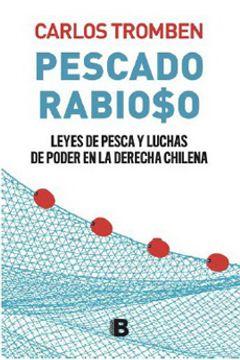 portada Pescado Rabioso. Leyes de Pesca y Luchas de Poder en la Derecha Chilen