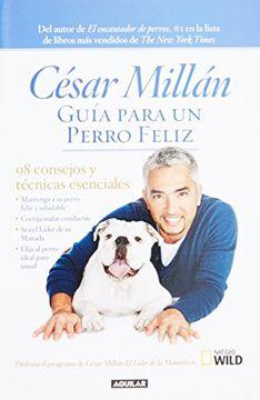 portada Guia Para un Perro Feliz. 98 Consejos y Tecnicas Esenciales