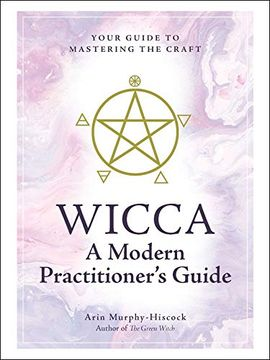 portada Wicca: A Modern Practitioner's Guide: Your Guide to Mastering the Craft (libro en Inglés)