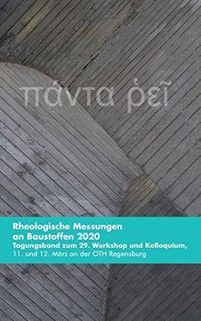 portada Rheologische Messungen an Baustoffen 2020: Tagungsband zum 29. Workshop und Kolloquium, 11. Und 12. März an der oth Regensburg (libro en Alemán)