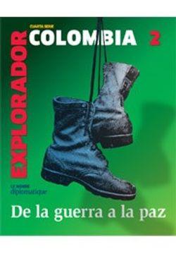 portada EXPLORADOR COLOMBIA DE LA GUERRA A LA PAZ
