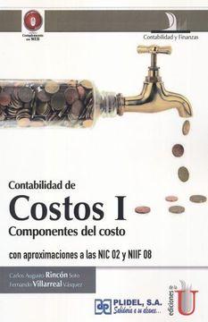 portada Contabilidad de Costos i, Componentes del Costo con Aproximaciones a las nic 02 y Niif 08