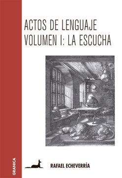 portada Actos de Lenguaje Volumen i: La Escucha