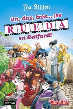 portada Un, Dos, Tres.    Se Rueda en Ratford!  Vida en Ratford 11 (Tea Stilton)