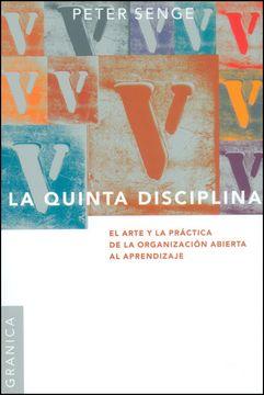 portada Quinta Disciplina, la: El Arte y la Práctica de la Organización Abierta al Aprendizaje