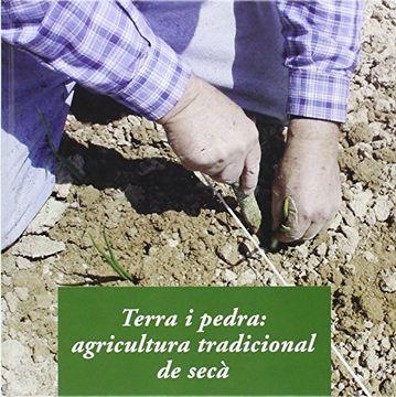 portada Terra i pedra: agricultura tradicional de secà