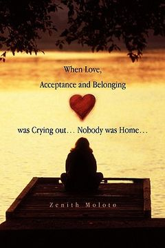 portada when love, acceptance and belonging was crying out. nobody was home.