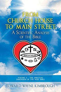 portada From Church House to Main Street: Volume 2: The Spiritual Dimension of the Holy Bible (libro en Inglés)