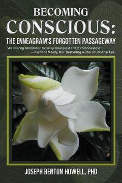 portada becoming conscious: the enneagram's forgotten passageway