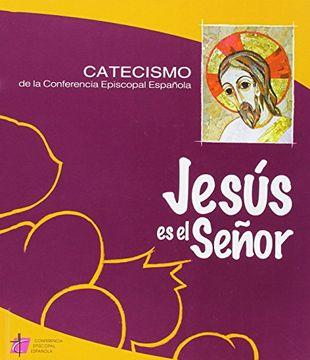 portada (5ª Ed. ) Jesus es el Señor - Catecismo Conferencia Episcopal (Catecismos)