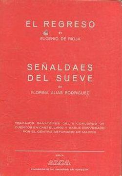 portada Rioja, Eugenio de: El regreso. // Alías Rodríguez, Florina: Señaldaes del Sueve.