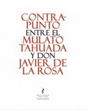 portada Contrapunto Entre el Mulato Tahuada y don Javier de la Rosa
