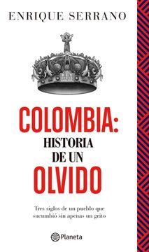 portada Colombia: Historia de un Olvido