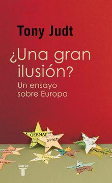 portada Una Gran Ilusión?  Un Ensayo Sobre Europa (Taurus Minos)