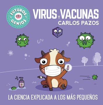 portada Virus y Vacunas (Futuros Genios): La Ciencia Explicada a los más Pequeños
