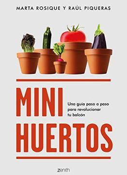 portada Minihuertos: Una Guía Paso a Paso Para Revolucionar tu Balcón (Zenith Green)