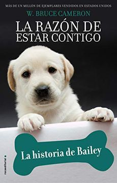 portada LA RAZON DE ESTAR CONTIGO. HISTORIA DE BAILEY