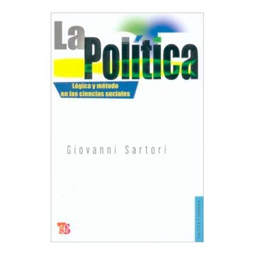 portada La Política: Lógica y Método en las Ciencias Sociales
