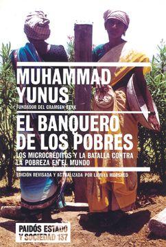 portada El Banquero de los Pobres: Los Microcréditos y la Batalla Contra la Pobreza en el Mundo: 137 (Estado y Sociedad)