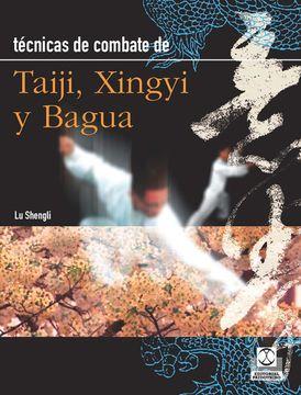 portada Técnicas de Combate de Taiji, Xingyi y Bagua (Artes Marciales)