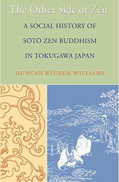 portada The Other Side of Zen: A Social History of Sōtō zen Buddhism in Tokugawa Japan (Buddhisms: A Princeton University Press Series) (libro en Inglés)