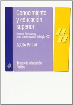 portada Conocimiento y Educación Superior: Nuevos Horizontes Para la Universidad del Siglo xxi (Educador)