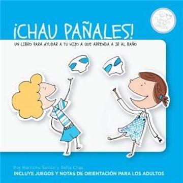 portada Chau Pañales un Libro Para Ayudar a tu Hijo a que Aprenda a ir al Baño (Cuentos Para Crecer