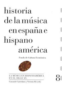 portada Historia de la Musica en España e Hispanoamerica (Vol. 8): La Musica en Hispanoamerica en el Siglo xx (Cartone)