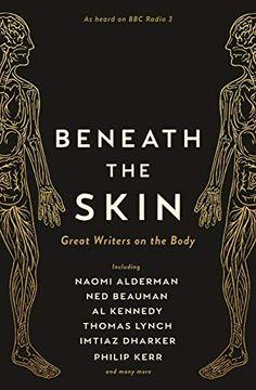 portada Beneath the Skin: Great Writers on the Body (libro en Inglés)
