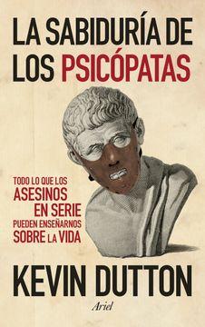 portada La Sabiduría de los Psicópatas: Todo lo que los Asesinos en Serie Pueden Enseñarnos Sobre la Vida