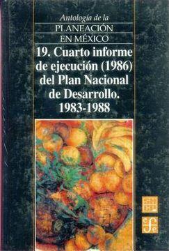 portada antologia de la planeacion en mexico 1917-1985, 19. cuarto informe de ejecucion (1986) del plan nacional de desarrollo (1983-1988)