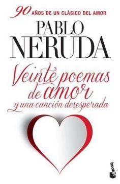 Libro Veinte Poemas De Amor Y Una Cancion Desesperada Pablo Neruda Isbn 9789875806771 Comprar En Buscalibre