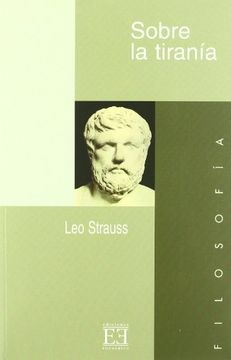 portada Sobre la Tiranía: Seguido del Debate Strauss-Kojève (Ensayo)