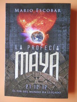 portada La profecía maya. 21-12-12. El fin del mundo ha llegado