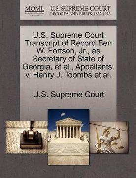 portada u.s. supreme court transcript of record ben w. fortson, jr., as secretary of state of georgia, et al., appellants, v. henry j. toombs et al.