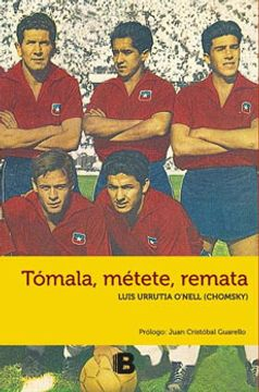 portada Tomala, Metete, Remata (libro en Español ISBN: 978-956-304-116-3 )