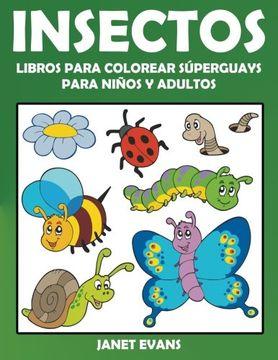 portada Insectos: Libros Para Colorear Súperguays Para Niños y Adultos