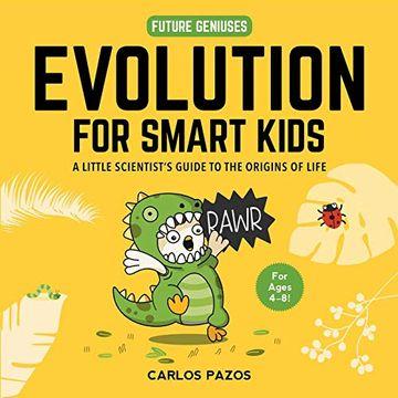 portada Evolution for Smart Kids: A Little Scientist's Guide to the Origins of Life (libro en Inglés)