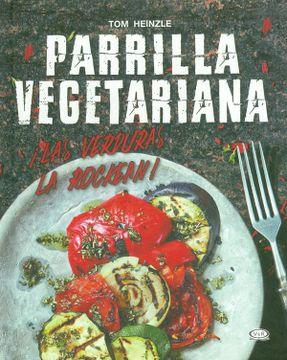 portada Parrilla Vegetariana.  Las Verduras la Rockean!