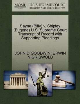 portada sayne (billy) v. shipley (eugene) u.s. supreme court transcript of record with supporting pleadings